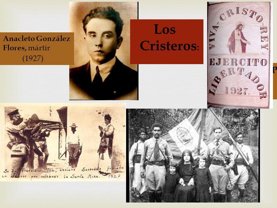 Padre Magallanes (1928) Anacleto González Flores, mártir (1927) Los Cristeros :