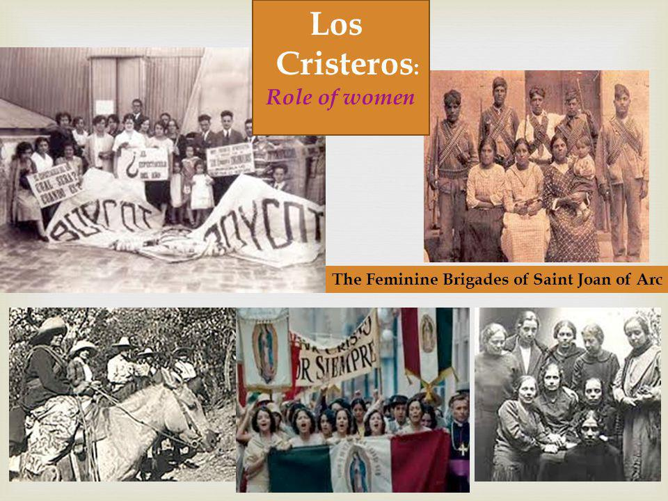 Los Cristeros : Role of women The Feminine Brigades of Saint Joan of Arc