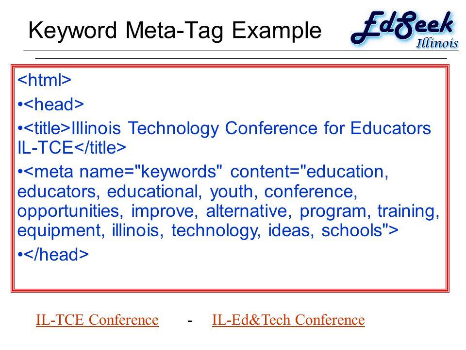 Keyword Meta-Tag Example IL-TCE ConferenceIL-TCE Conference - IL-Ed&Tech ConferenceIL-Ed&Tech Conference Illinois Technology Conference for Educators IL-TCE