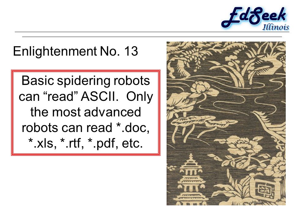 Enlightenment No.13 Basic spidering robots can read ASCII.