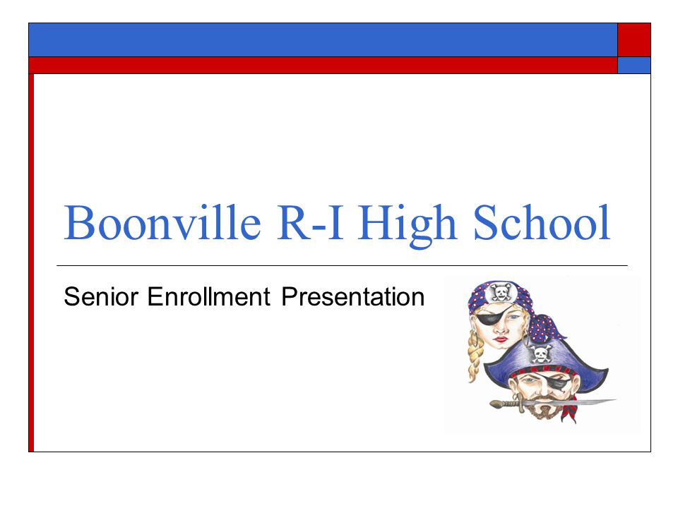 Boonville R-I High School Senior Enrollment Presentation