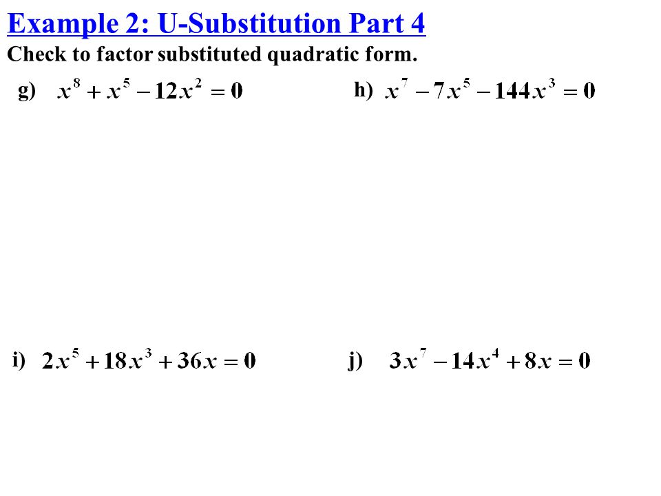 g)h) Example 2: U-Substitution Part 4 Check to factor substituted quadratic form. i)j)