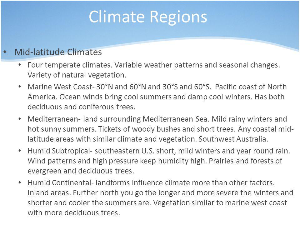 Climate Regions Mid-latitude Climates Four temperate climates.