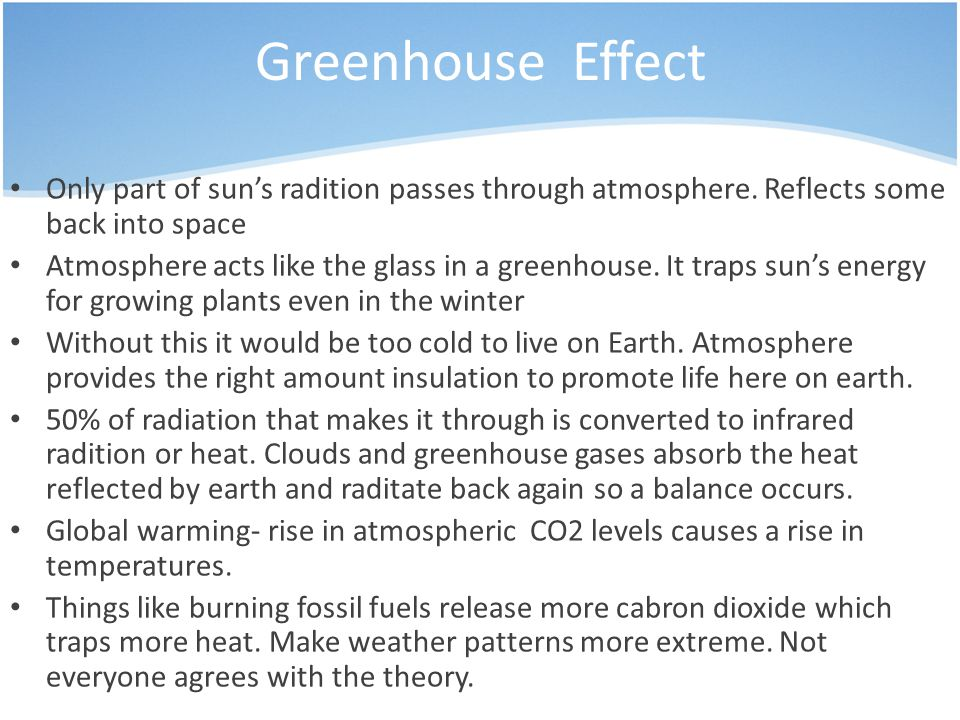Greenhouse Effect Only part of sun's radition passes through atmosphere.