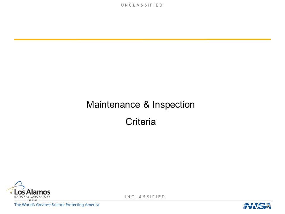 U N C L A S S I F I E D Maintenance & Inspection Criteria