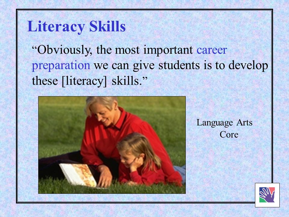 If thinking is added to the list, the figure will approach 100% in some occupations. Language Arts Core Literacy Skills