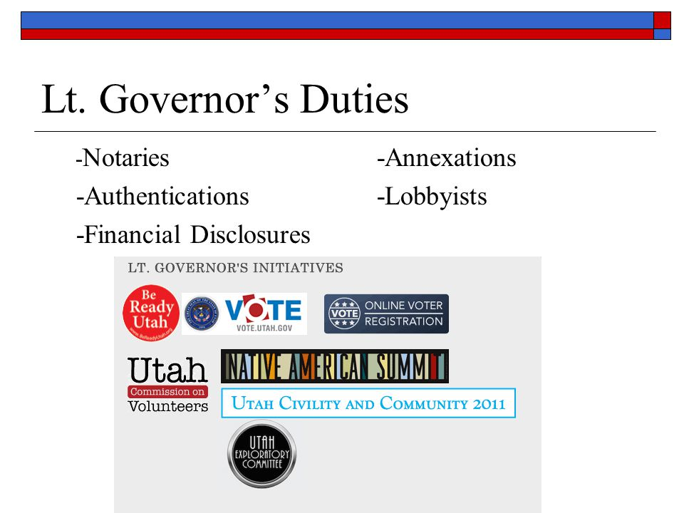 Lt. Governor's Duties - Notaries -Authentications -Financial Disclosures -Annexations -Lobbyists