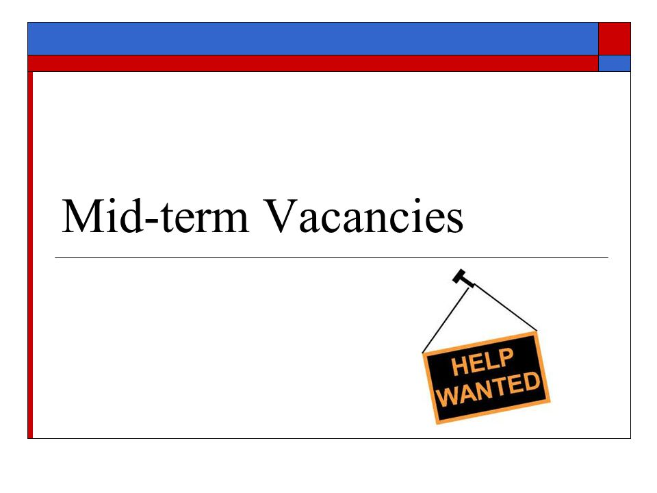 Mid-term Vacancies