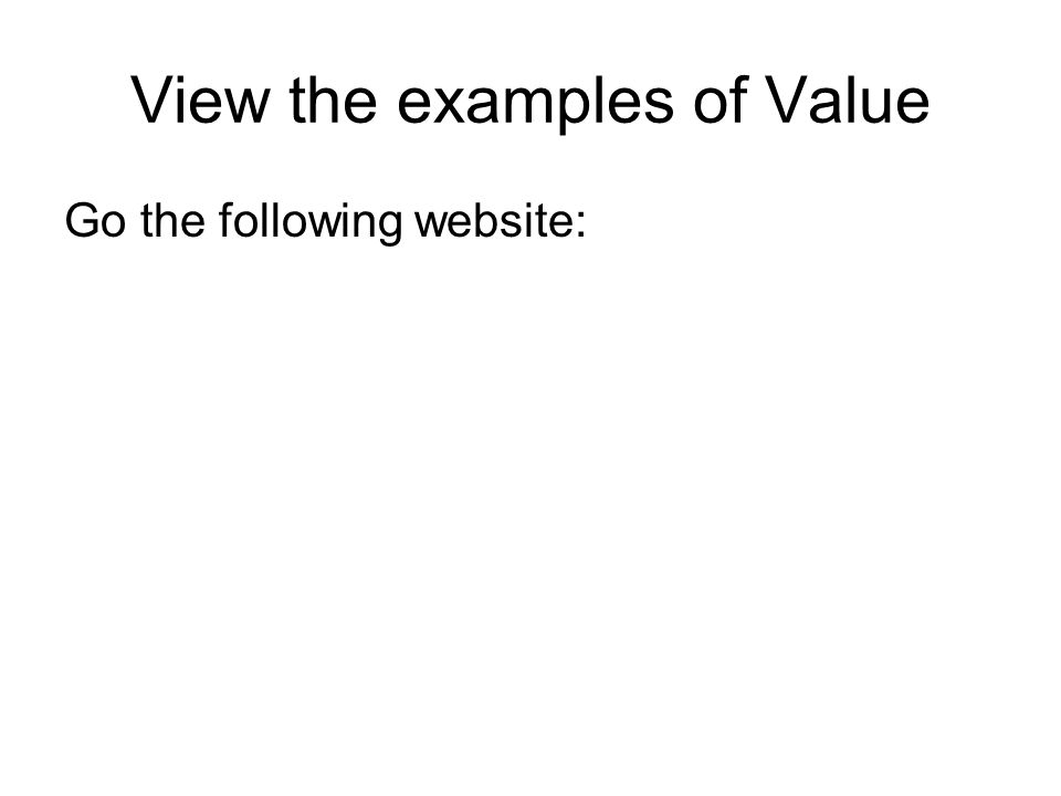 View the examples of Value Go the following website: