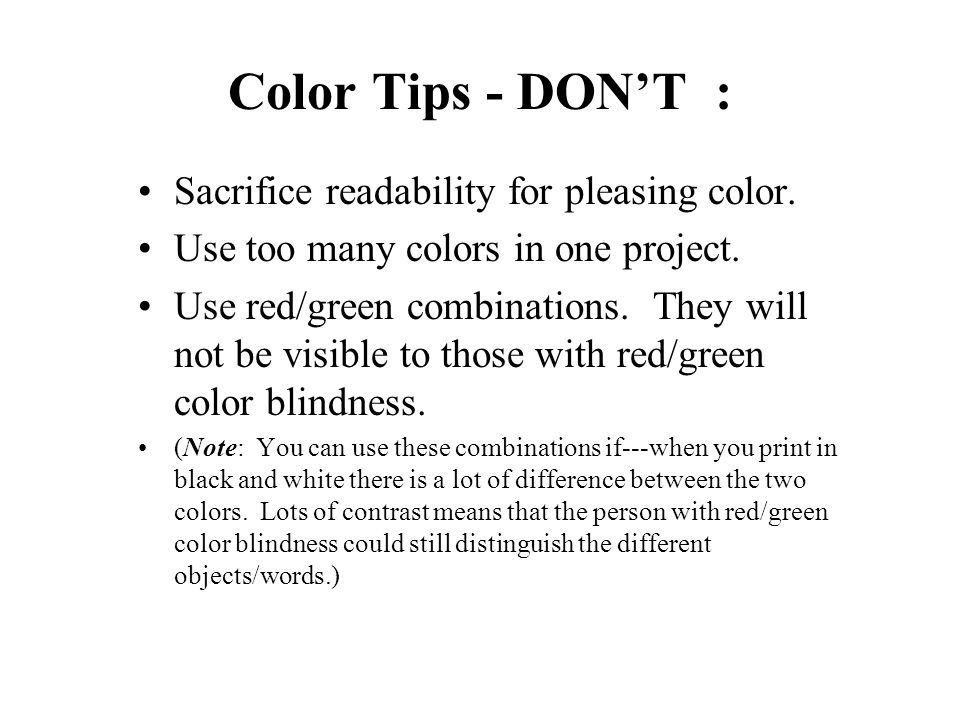 Color Tips - DON'T : Sacrifice readability for pleasing color.