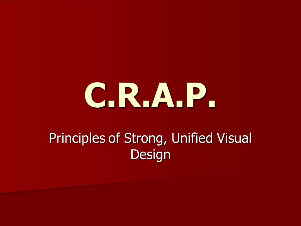 C.R.A.P. Principles of Strong, Unified Visual Design