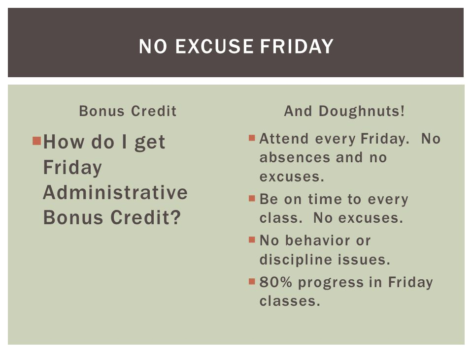 Bonus Credit  How do I get Friday Administrative Bonus Credit.