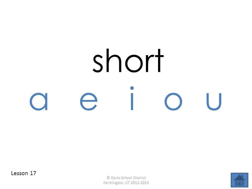 short aei ou Lesson 17 © Davis School District Farmington, UT 2012-2013