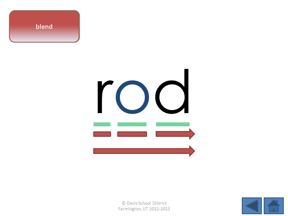 vowel pattern rodrod letter sounds blend © Davis School District Farmington, UT 2012-2013