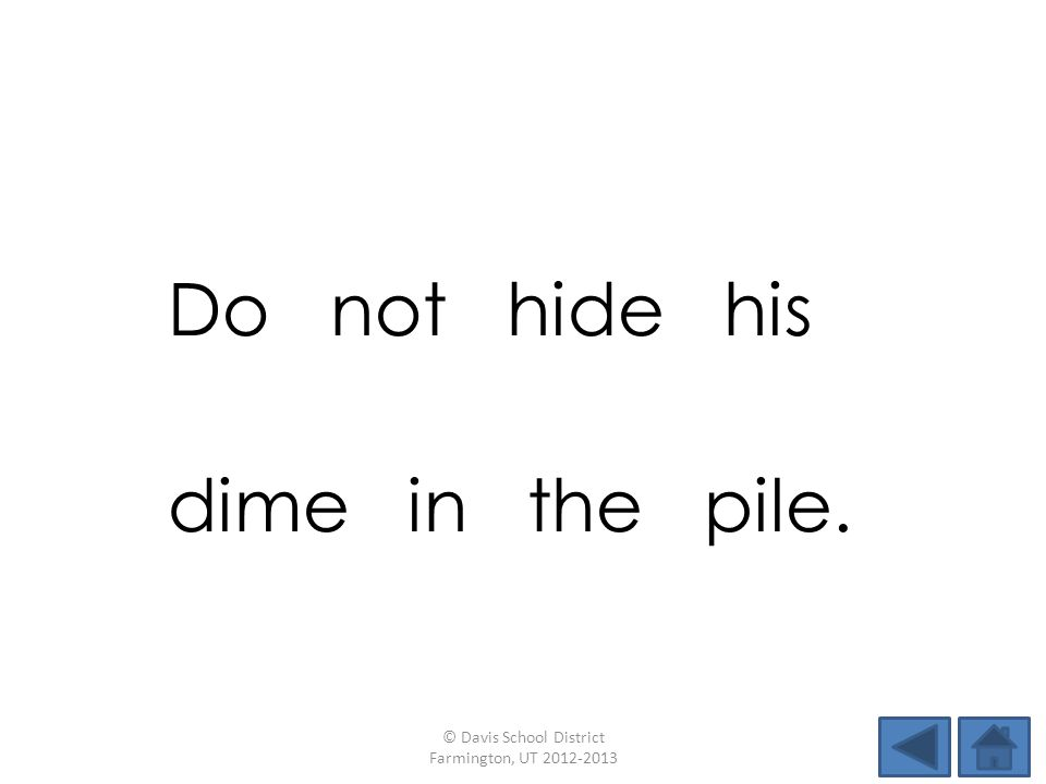 Do not hide his dime in the pile. © Davis School District Farmington, UT 2012-2013