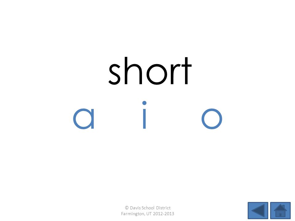 short a i o © Davis School District Farmington, UT 2012-2013