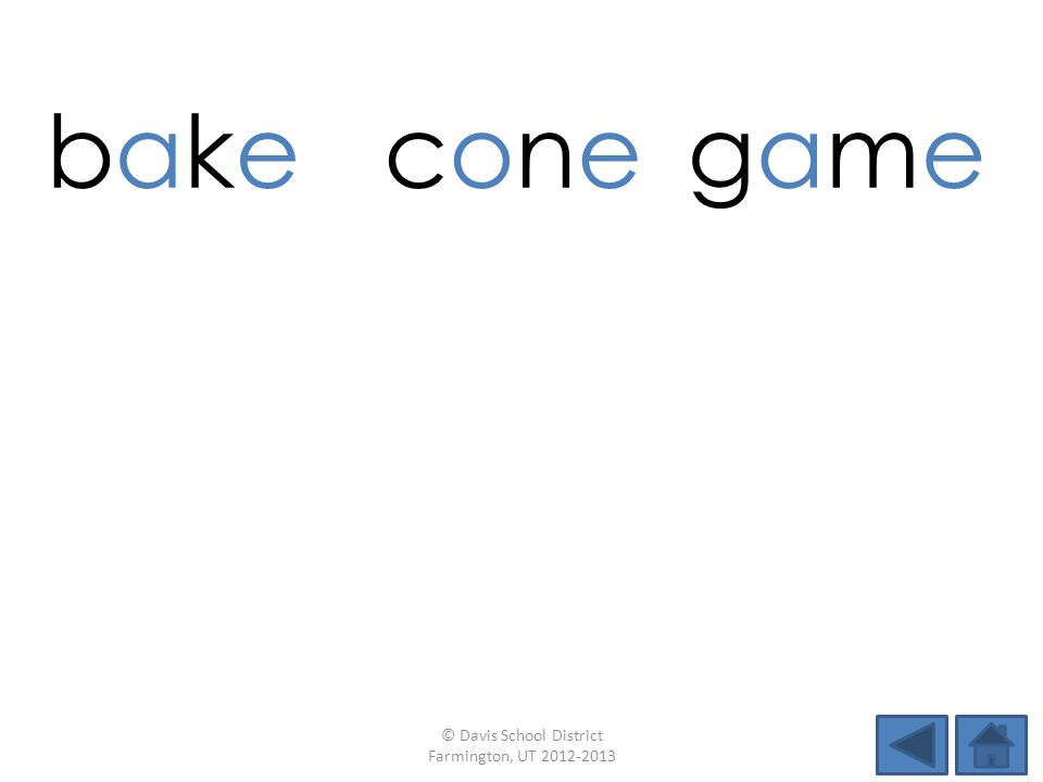 bake bake coneconegamegame hopehopecavecavewokewoke latevotesafe © Davis School District Farmington, UT 2012-2013