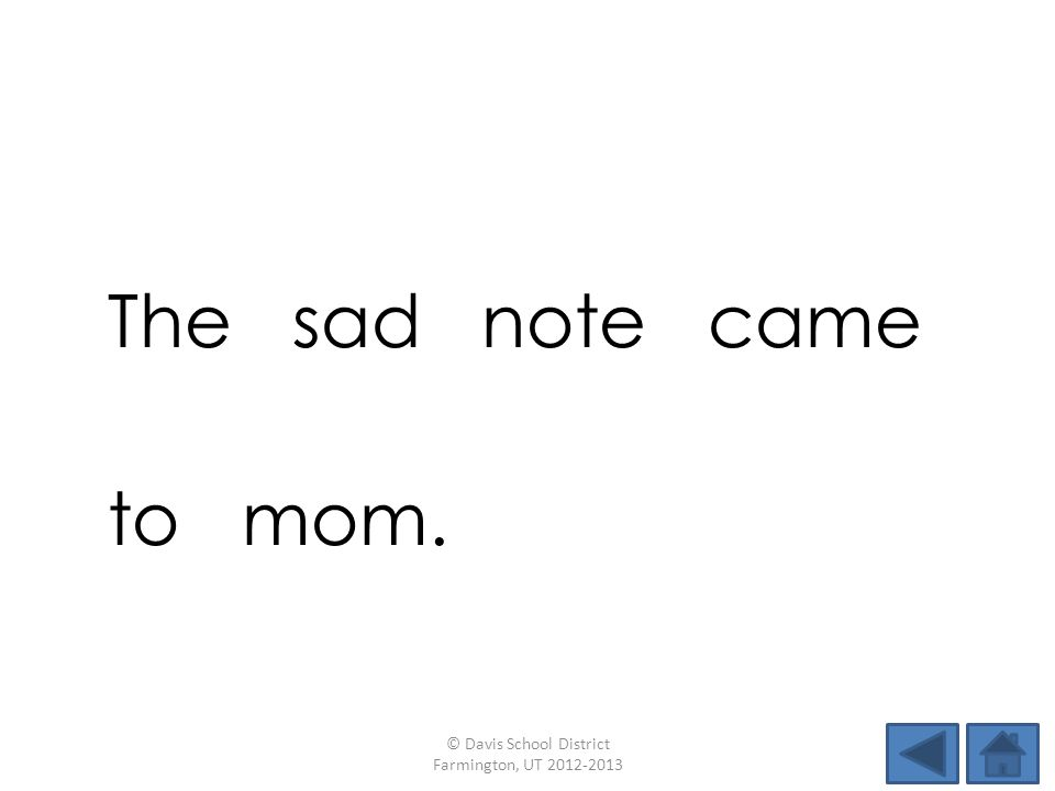 The sad note came to mom. © Davis School District Farmington, UT 2012-2013