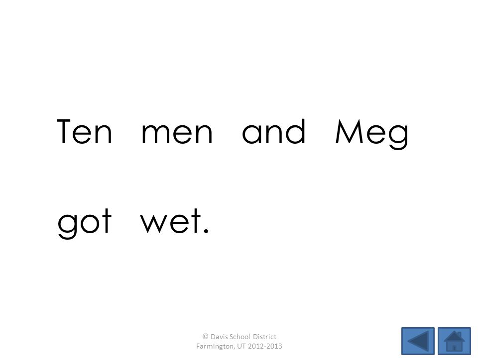 Ten men and Meg got wet. © Davis School District Farmington, UT 2012-2013
