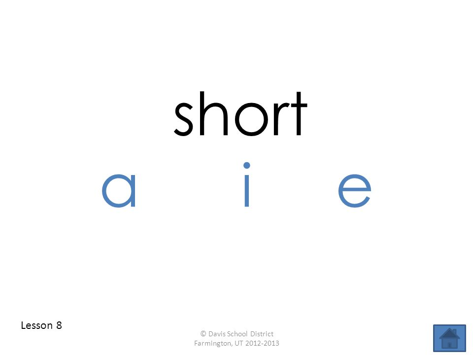 short aie Lesson 8 © Davis School District Farmington, UT 2012-2013