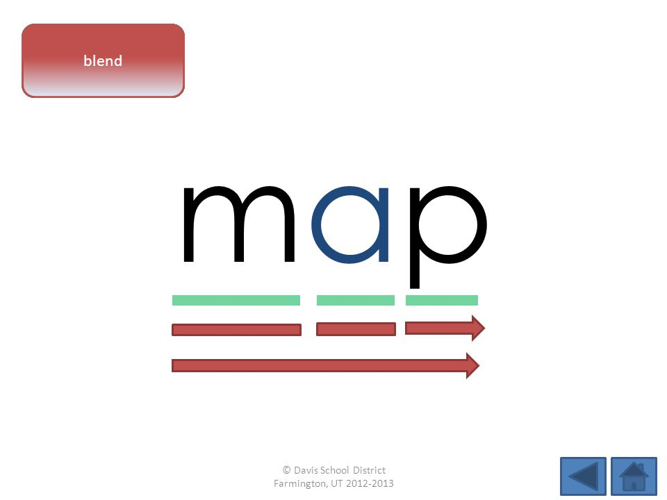 vowel pattern mapmap letter sounds blend © Davis School District Farmington, UT 2012-2013