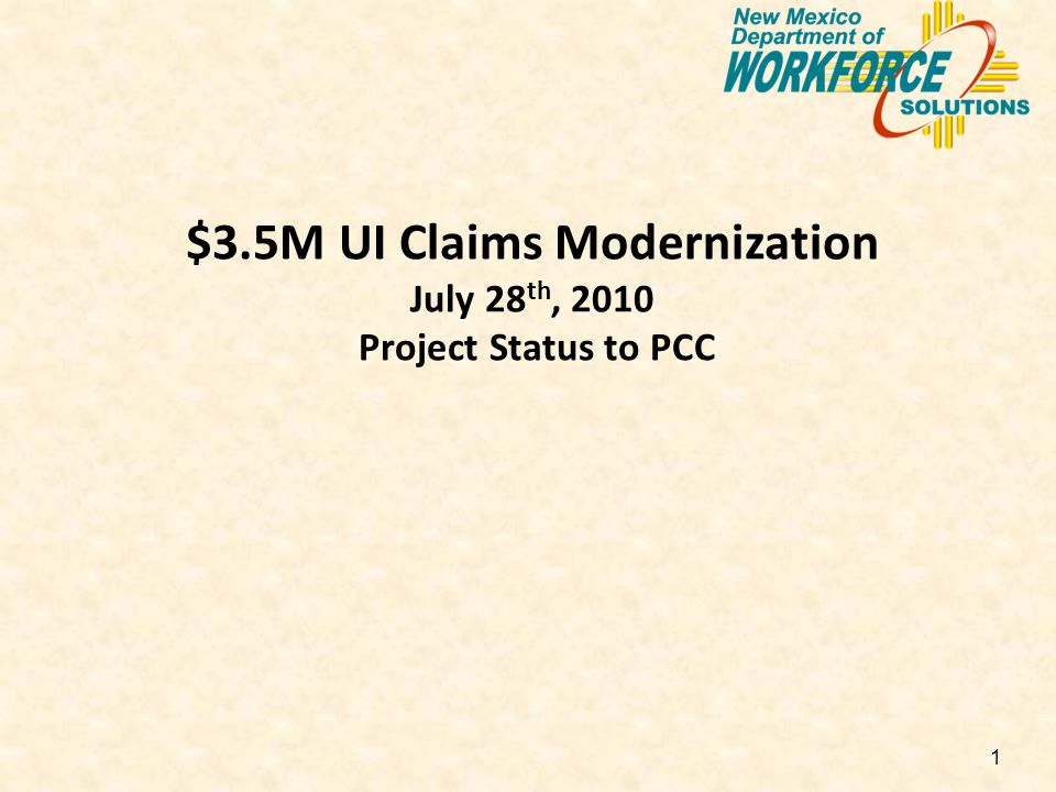 1 $3.5M UI Claims Modernization July 28 th, 2010 Project Status to PCC