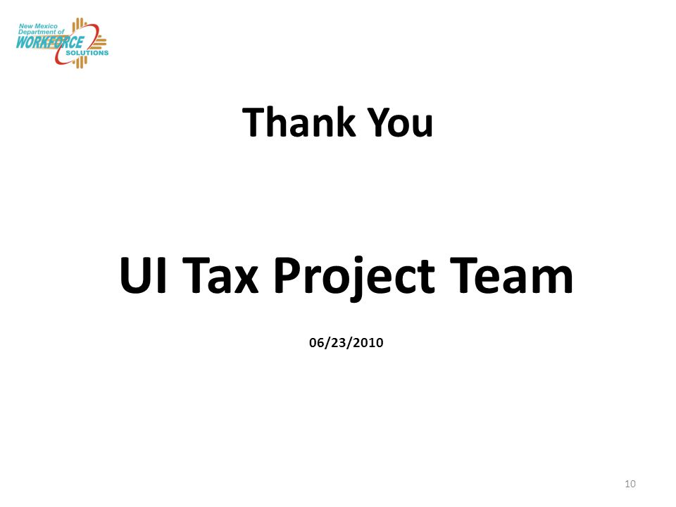 Thank You UI Tax Project Team 06/23/2010 10