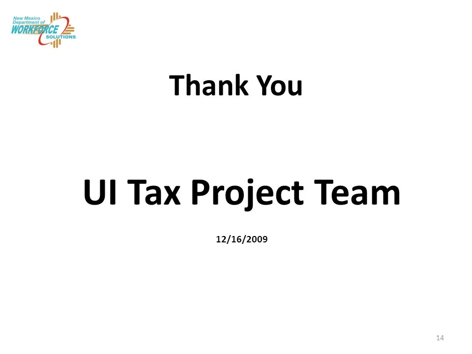 Thank You UI Tax Project Team 12/16/2009 14