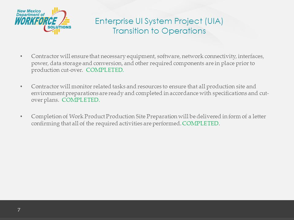 Enterprise UI System Project (UIA) Performance 8 NMDWS has seen dramatic results in performance data since the launch of the new UI Tax & Claims System in 2013.