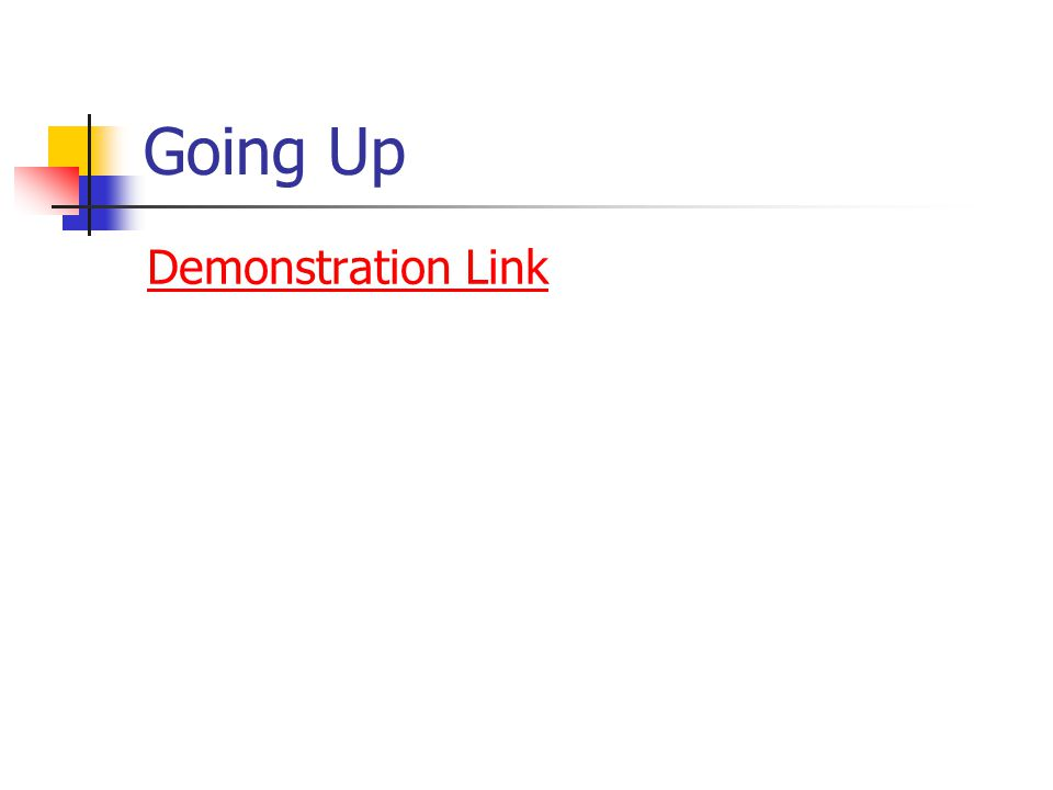 Going Up Demonstration Link