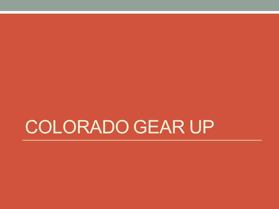 COLORADO GEAR UP