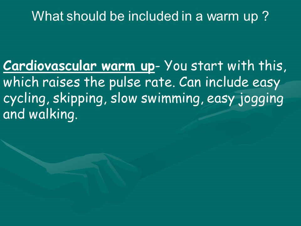 What should be included in a warm up .