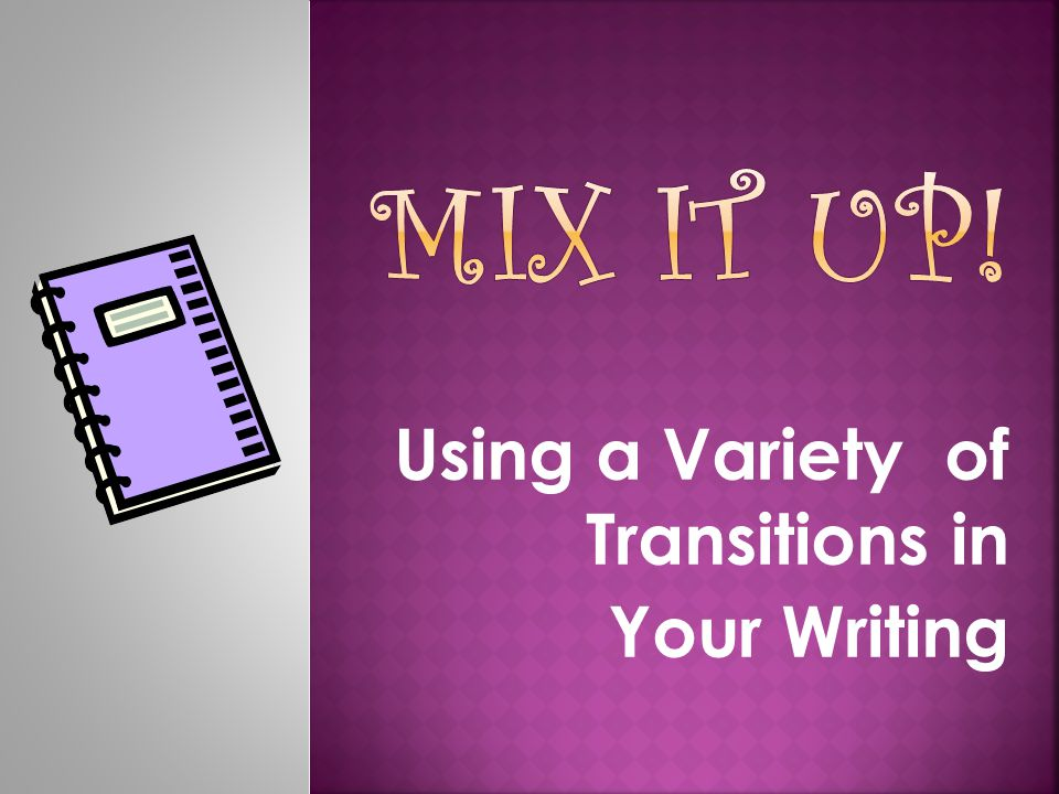 Using a Variety of Transitions in Your Writing