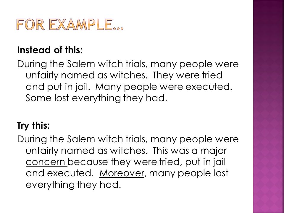 Instead of this: During the Salem witch trials, many people were unfairly named as witches.