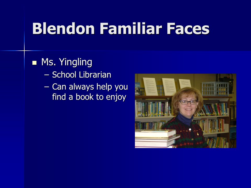 Blendon Familiar Faces Ms. Yingling Ms.