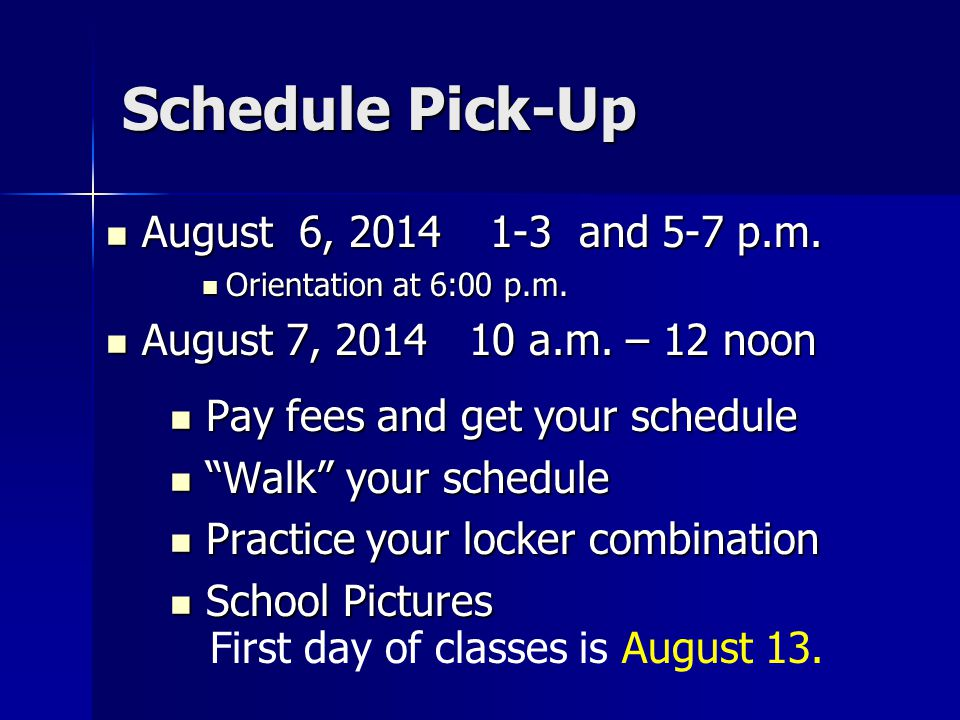Schedule Pick-Up August 6, 20141-3 and 5-7 p.m. August 6, 20141-3 and 5-7 p.m.