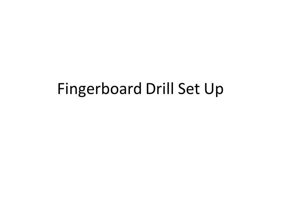Fingerboard Drill Set Up