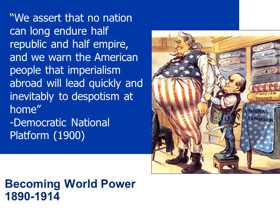 2 United States Foreign Policy 1890-1914 US Imperialism: Arguments for Expansion Expand business interests- US economy boomed.
