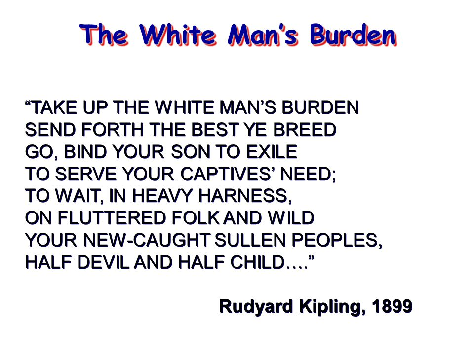 3. Social Darwinist Thinking The White Man's Burden The Hierarchy of Race