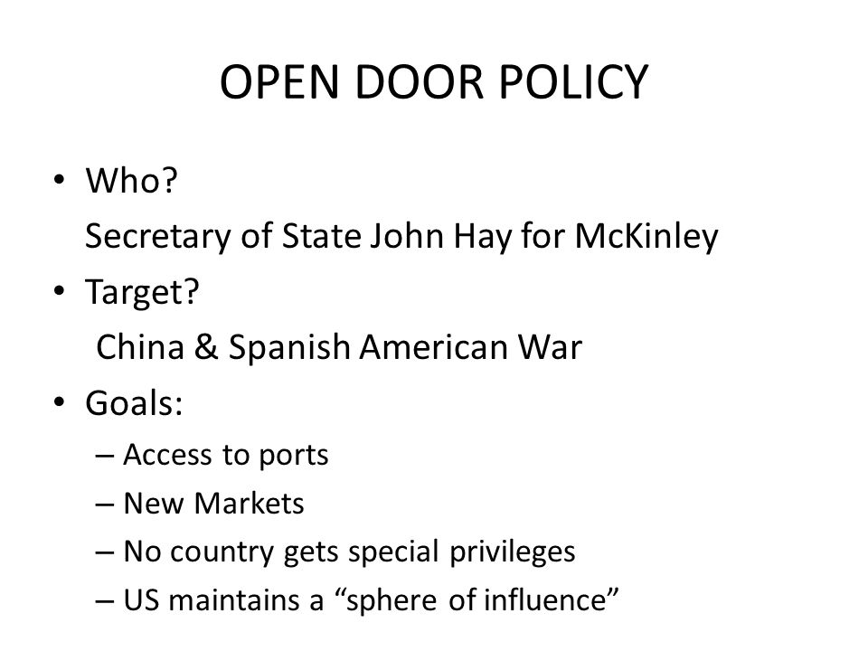 Presidential Diplomacy McKinley – Open Door Policy Roosevelt – Big Stick Diplomacy – Roosevelt Corollary Taft – Dollar Diplomacy Wilson – Moral or Mis