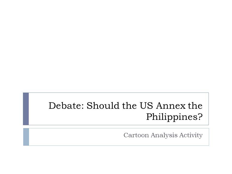 Debate: Should the US Annex the Philippines? Cartoon Analysis Activity