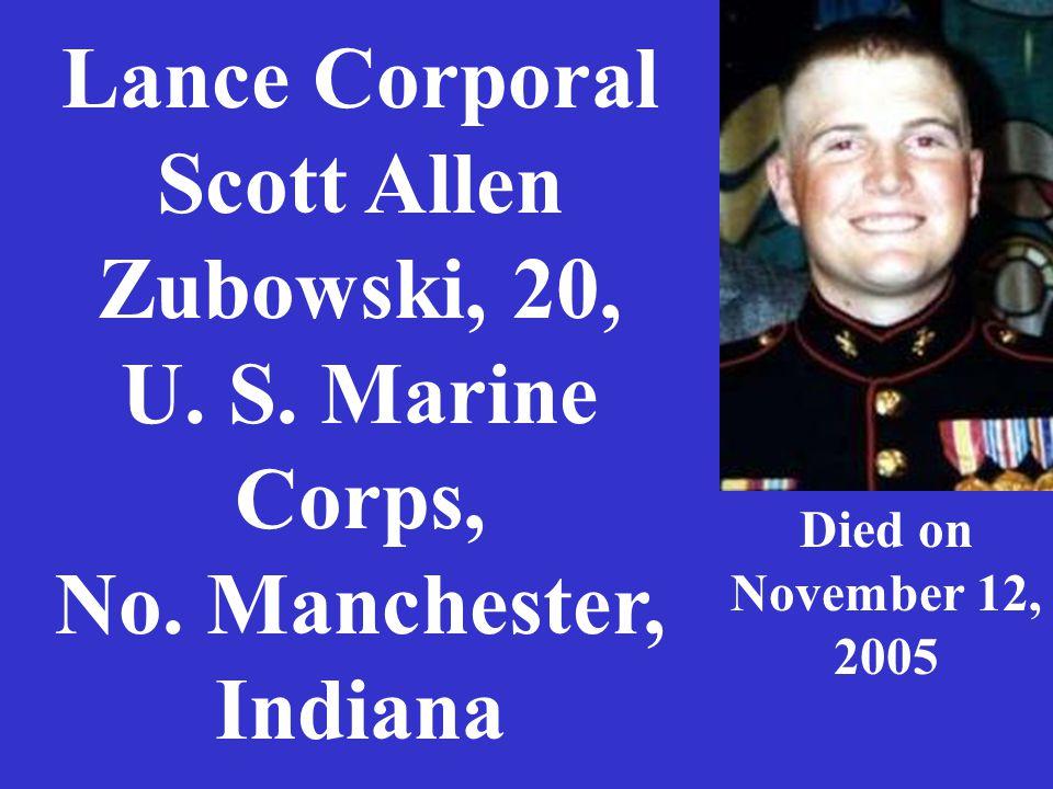 Lance Corporal Scott Allen Zubowski, 20, U. S. Marine Corps, No.