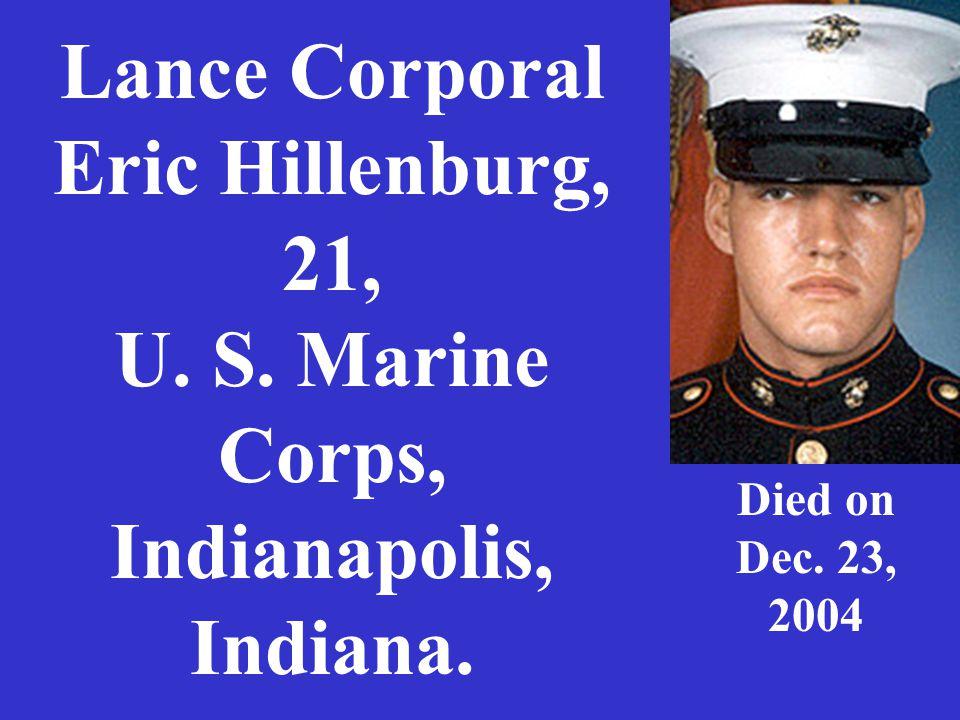 Lance Corporal Eric Hillenburg, 21, U.S. Marine Corps, Indianapolis, Indiana.