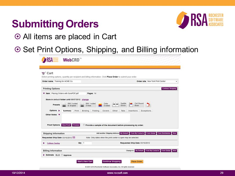 Submitting Orders 10/12/201429 www.rocsoft.com  All items are placed in Cart  Set Print Options, Shipping, and Billing information