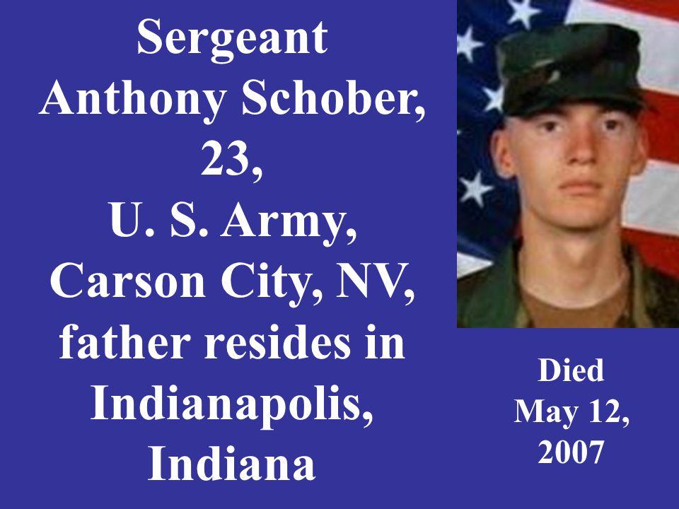 Sergeant Anthony Schober, 23, U. S.
