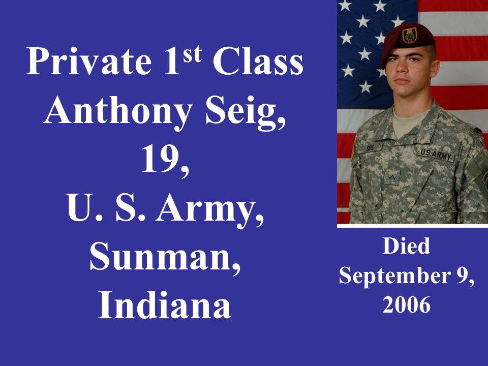 1 st Lt. Neale Shank, 25, U. S. Army, Ft. Wayne, Indiana Died March 30, 2007