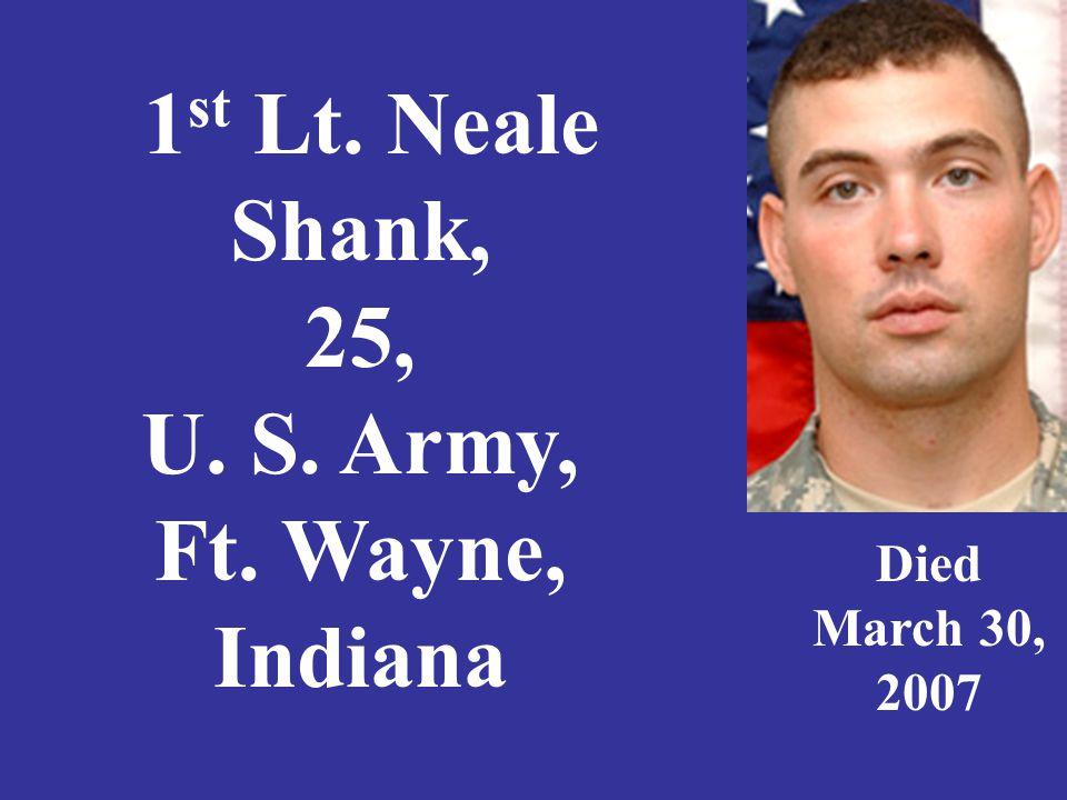 Private 1 st Class David Neil Simmons, 20, U.S. Army Kokomo, Indiana Died April 8, 2007