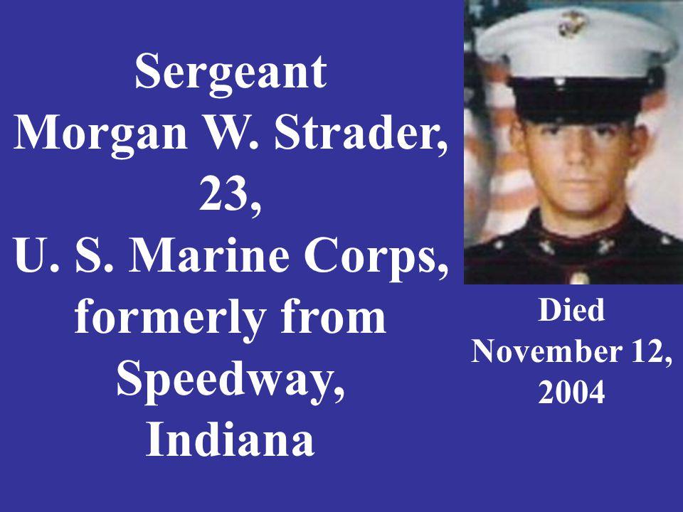 Sergeant Morgan W. Strader, 23, U. S.