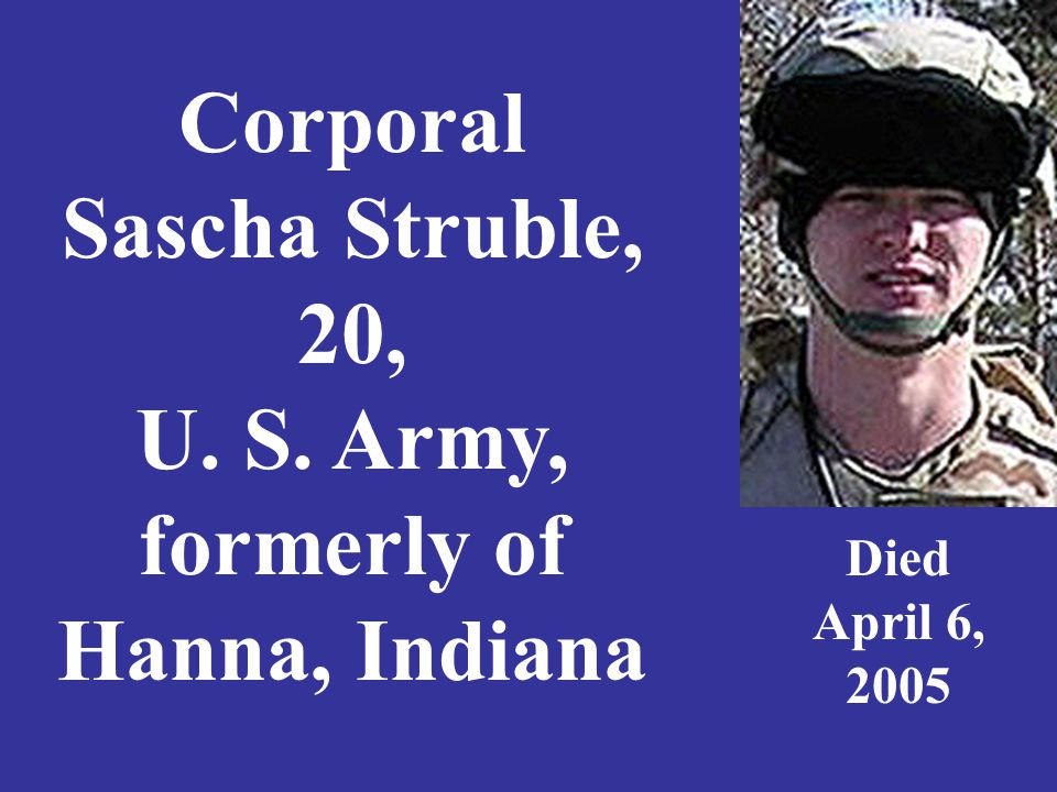 Lance Corporal James Swain, 20, U. S. Marine Corps, Kokomo, Indiana Died November 15, 2004