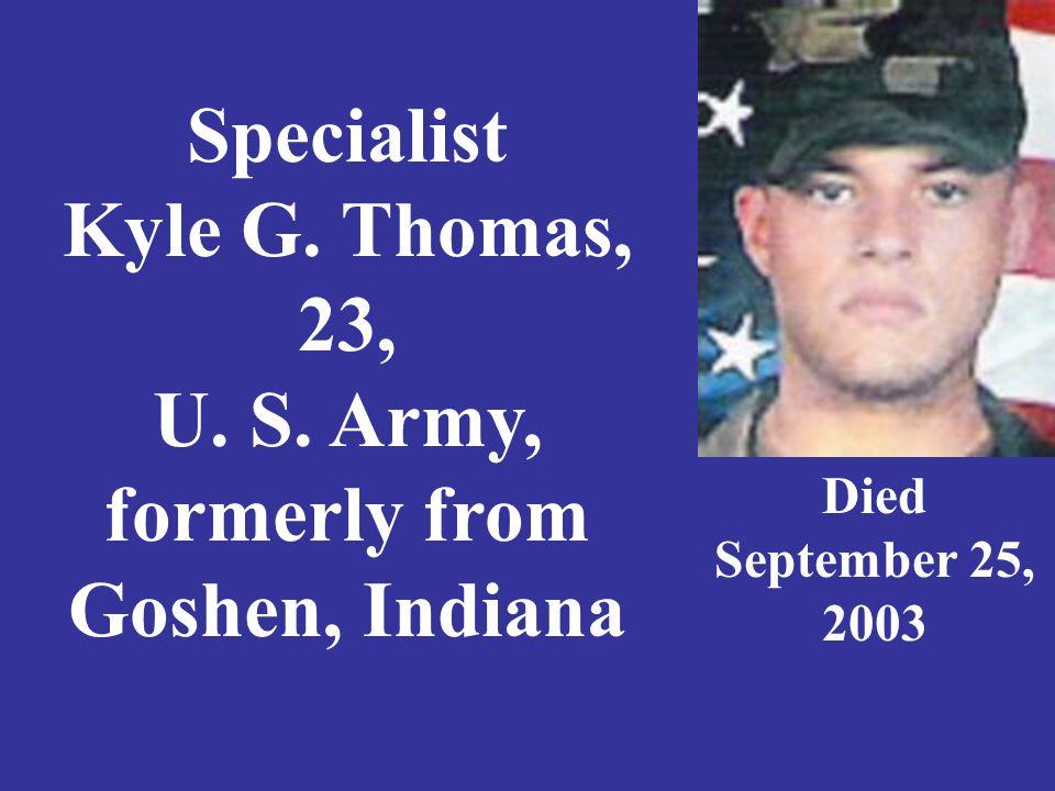 Corporal Lance Thompson, 21, U. S. Marine Corps, Marion, Indiana Died November 15, 2004
